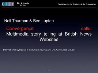 Multimedia Story Telling at British News Websites Neil Thurman Ben Lupton