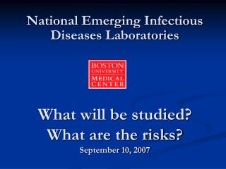 What will be studied? What are the risks? September 10, 2007