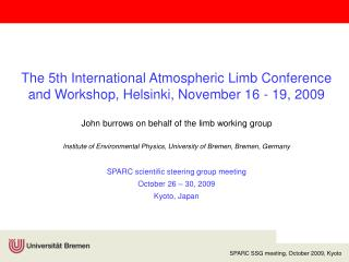 The 5th International Atmospheric Limb Conference and Workshop, Helsinki, November 16 - 19, 2009