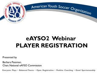 EAYSO2  Webinar  PLAYER REGISTRATION
