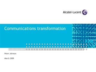 Communications transformation
