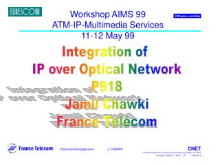 Workshop AIMS 99 ATM-IP-Multimedia Services 11-12 May 99
