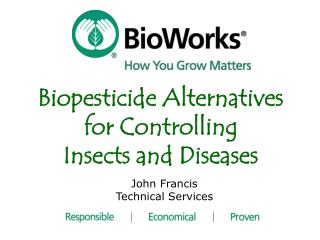Biopesticide Alternatives  for Controlling  Insects and Diseases