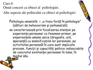 """P sihologia umanistă  = """"a treia forţă în psihologie"""" (alături de behaviorism şi psihanaliză) :"""