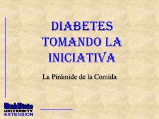 Diabetes Tomando La Iniciativa
