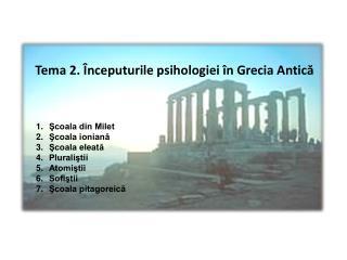 Tema 2. �nceputurile psihologiei �n Grecia Antic?