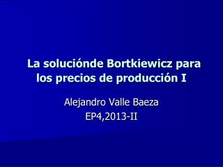 La  soluci�nde Bortkiewicz  para los precios de producci�n I