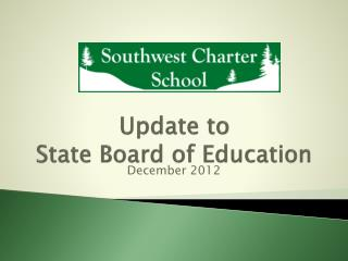 Update to  State Board of Education