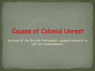 Causes of Colonial Unrest