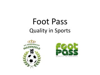 Foot Pass Quality in Sports