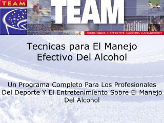 Tecnicas para El Manejo Efectivo Del Alcohol