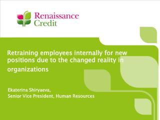 Retraining employees internally for new positions due to the changed reality in organizations