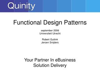 Functional Design Patterns september 2006 Universiteit Utrecht Robert Guitink Jeroen Snijders