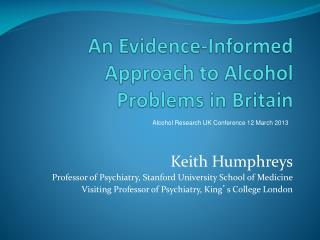 An Evidence-Informed Approach to Alcohol Problems in Britain