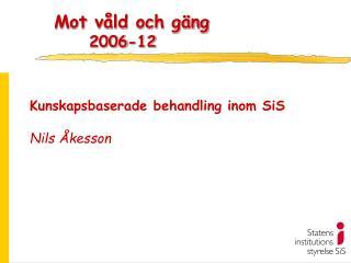 Mot våld och gäng  2006-12