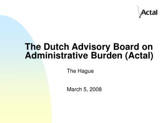 The Dutch Advisory Board on Administrative Burden (Actal)