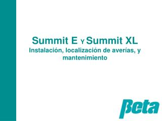 Summit E  Y  Summit XL Instalación, localización de averías, y mantenimiento