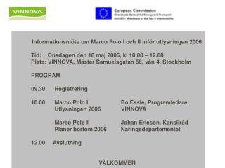 Informationsmöte om Marco Polo I och II inför utlysningen 2006