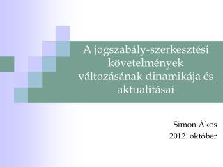A jogszabály-szerkesztési követelmények változásának dinamikája és aktualitásai