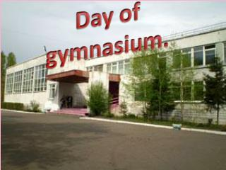 Day of gymnasium.
