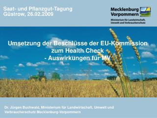 Dr. J rgen Buchwald, Ministerium f r Landwirtschaft, Umwelt und Verbraucherschutz Mecklenburg-Vorpommern