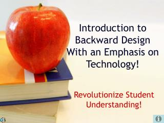 Introduction to Backward Design With an Emphasis on Technology