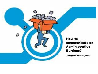 How to communicate on Administrative Burdens? Jacqueline Rutjens