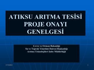ATIKSU ARITMA TESİSİ PROJE ONAYI GENELGESİ
