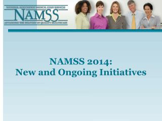 NAMSS 2014:  New and Ongoing Initiatives