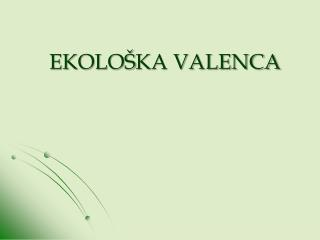 EKOLO Š KA  VALENCA