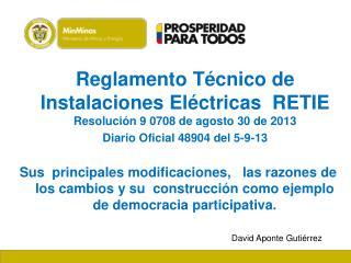 Reglamento Técnico de Instalaciones Eléctricas  RETIE  Resolución 9 0708 de agosto 30 de 2013