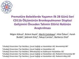 1 Uludağ Üniversitesi Tıp Fakültesi, Çocuk Sağlığı ve Hastalıkları AD, Neonatoloji BD