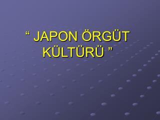 � JAPON �RG�T  K�LT�R� �