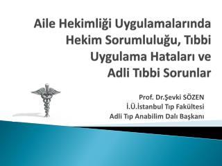 Aile Hekimliği Uygulamalarında Hekim Sorumluluğu, Tıbbi Uygulama Hataları ve  Adli Tıbbi Sorunlar
