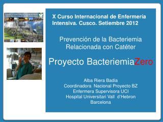 Prevención de la Bacteriemia Relacionada con Catéter Proyecto  Bacteriemia Zero Alba Riera  Badia