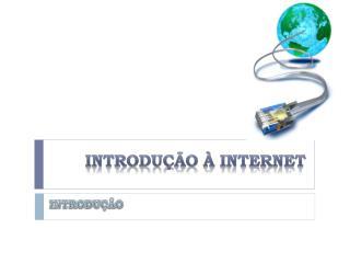 INTRODU��O � INTERNET