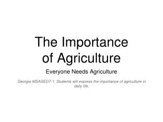 The Importance  of Agriculture