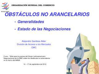 OBSTÁCULOS NO ARANCELARIOS - Generalidades - Estado de las Negociaciones