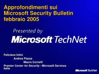 Approfondimenti sui  Microsoft Security Bulletin  febbraio 2005