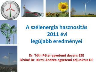 A szélenergia hasznosítás  2011 évi  legújabb eredményei
