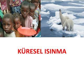 K�RESEL ISINMA