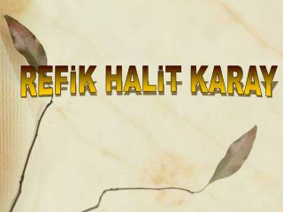 REFİK HALİT KARAY