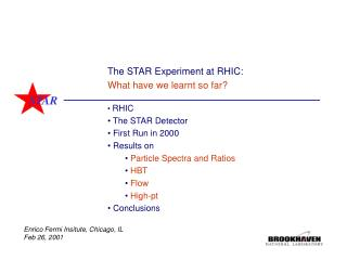 The STAR Experiment at RHIC: What have we learnt so far?