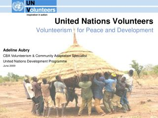 United Nations Volunteers Volunteerism   for Peace and Development