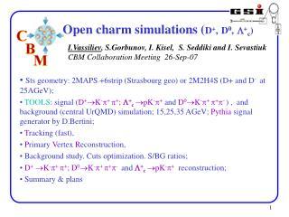 Open charm simulations ( D + , D 0 ,  + c )