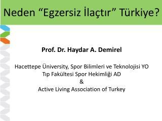 Prof . Dr . Haydar A. Demirel  Hacettepe  Üniversity , Spor Bilimleri ve Teknolojisi YO
