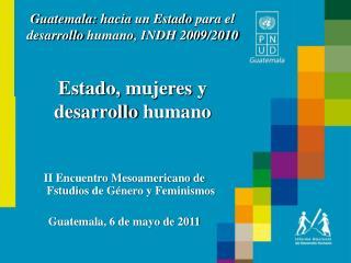 Guatemala:  hacia  un Estado  para  el  desarrollo humano , INDH 2009/2010