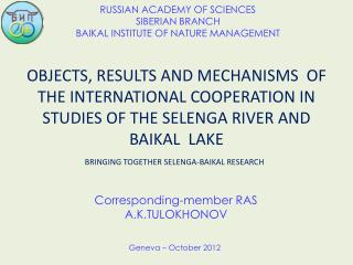 RUSSIAN ACADEMY OF SCIENCES SIBERIAN BRANCH BAIKAL INSTITUTE OF NATURE MANAGEMENT