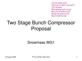 Two Stage Bunch Compressor Proposal