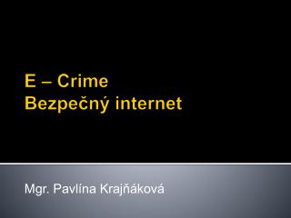 E � Crime Bezpe?n� internet